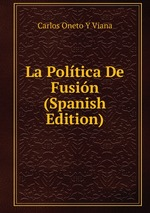 La Poltica De Fusin (Spanish Edition)