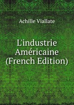 L`industrie Amricaine (French Edition)
