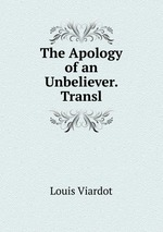 The Apology of an Unbeliever. Transl