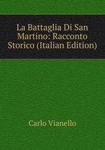La Battaglia Di San Martino: Racconto Storico (Italian Edition)