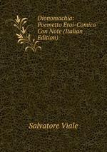 Dionomachia: Poemetto Eroi-Comico Con Note (Italian Edition)