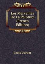 Les Merveilles De La Peinture (French Edition)