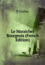 Le Maraicher Bourgeois (French Edition)