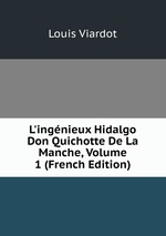 L`ingnieux Hidalgo Don Quichotte De La Manche, Volume 1 (French Edition)