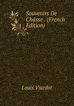 Souvenirs De Chasse . (French Edition)