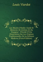 Les Muses D`Italie: Guide Et Memento De L`Artiste Et Du Voyageur : Prcd D`Une Dissertation Sur Les Origines Traditionnelles De La Peinture Moderne (French Edition)