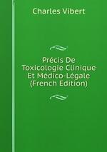 Prcis De Toxicologie Clinique Et Mdico-Lgale (French Edition)