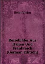 Reisebilder Aus Italien Und Frankreich (German Edition)