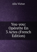 You-you: Oprette En 3 Actes (French Edition)