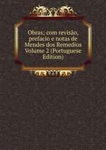 Obras; com reviso, prefacio e notas de Mendes dos Remedios Volume 2 (Portuguese Edition)