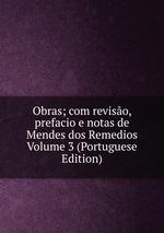 Obras; com reviso, prefacio e notas de Mendes dos Remedios Volume 3 (Portuguese Edition)