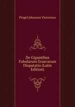 De Gigantibus Fabularum Graecarum Disputatio (Latin Edition)