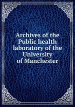 Archives of the Public health laboratory of the University of Manchester