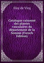 Catalogue raisonn des plantes vasculaires du dpartement de la Somme (French Edition)