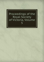 Proceedings of the Royal Society of Victoria, Volume 5