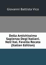 Della Antichissima Sapienza Degl`italiani. Nell`ital. Favella Recata (Italian Edition)