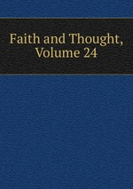 Faith and Thought, Volume 24