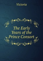 The Early Years of the Prince Consort