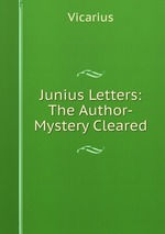 Junius Letters: The Author-Mystery Cleared