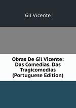 Obras De Gil Vicente: Das Comedias. Das Tragicomedias (Portuguese Edition)