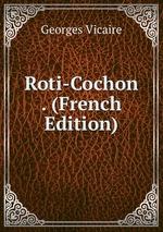 Roti-Cochon . (French Edition)