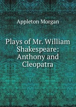 Plays of Mr. William Shakespeare: Anthony and Cleopatra