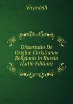 Dissertatio De Origine Christianae Religionis in Russia (Latin Edition)