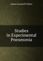 Studies in Experimental Pneumonia