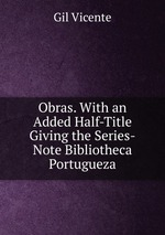 Obras. With an Added Half-Title Giving the Series-Note Bibliotheca Portugueza