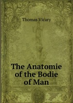 The Anatomie of the Bodie of Man