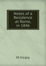 Notes of a Residence at Rome, in 1846
