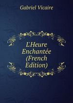 L`Heure Enchante (French Edition)