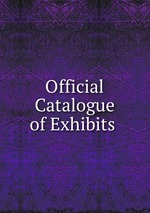 Official Catalogue of Exhibits