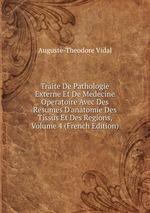 Traite De Pathologie Externe Et De Medecine Operatoire Avec Des Resumes D`anatomie Des Tissus Et Des Regions, Volume 4 (French Edition)