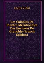 Les Colonies De Plantes Mridionales Des Environs De Grenoble (French Edition)
