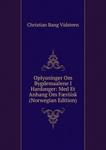 Oplysninger Om Bygdemaalene I Hardanger: Med Et Anhang Om Frisk (Norwegian Edition)