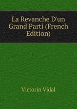 La Revanche D`un Grand Parti (French Edition)