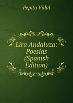 Lira Andaluza: Poesas (Spanish Edition)