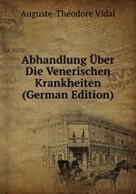 Abhandlung ber Die Venerischen Krankheiten (German Edition)