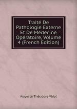 Trait De Pathologie Externe Et De Mdecine Opratoire, Volume 4 (French Edition)
