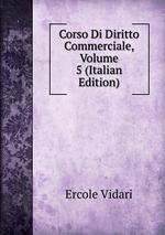 Corso Di Diritto Commerciale, Volume 5 (Italian Edition)