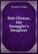 Deb Clinton, the Smuggler`s Daughter