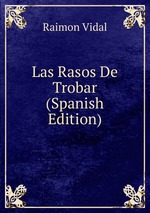 Las Rasos De Trobar (Spanish Edition)