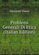 Problemi Generali Di Etica (Italian Edition)
