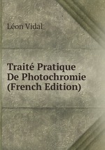 Trait Pratique De Photochromie (French Edition)
