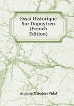 Essai Historique Sur Dupuytren (French Edition)