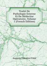 Trait De Pathologie Externe Et De Mdecine Opratoire, Volume 1 (French Edition)