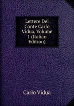 Lettere Del Conte Carlo Vidua, Volume 1 (Italian Edition)