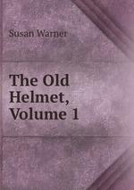 The Old Helmet, Volume 1
