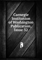 Carnegie Institution of Washington Publication, Issue 32